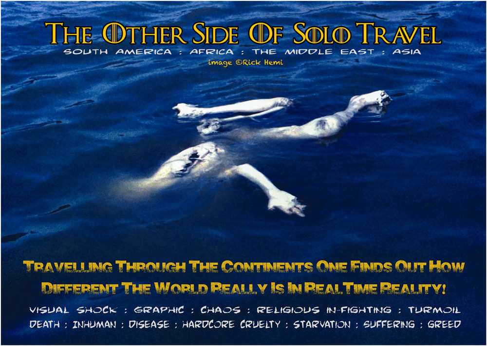 The other side of solo travel, how different the world really is in real time reality, Africa, South America, the Middle East, Asia